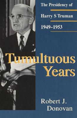 Tumultuous Years: Presidency of Harry S.Truman, 1949-53 - Give 'Em Hell Harry (Paperback)