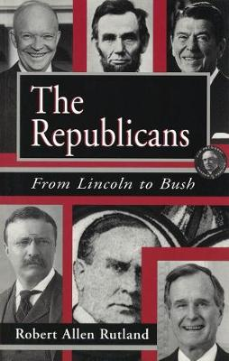 The Republicans: From Lincoln to Bush (Paperback)