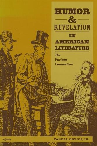 Humor and Revelation in American Literature: The Puritan Connection (Hardback)