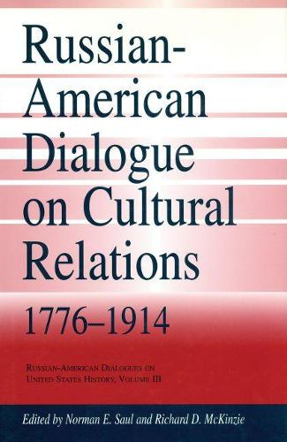 Russian-American Dialogue on Cultural Relations, 1776-1914 - Russian-American Dialogues on United States History (Hardback)