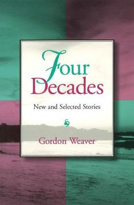 Four Decades: New and Selected Stories (Paperback)