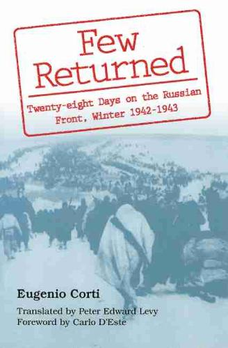 Few Returned: Diary of Twenty-eight Days on the Russian Front, Winter, 1942-43 (Paperback)