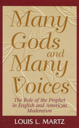 Many Gods and Many Voices: Role of the Prophet in English and American Modernism (Hardback)