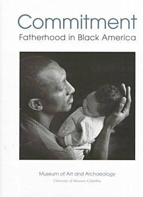 Commitment: Fatherhood in Black America (Paperback)
