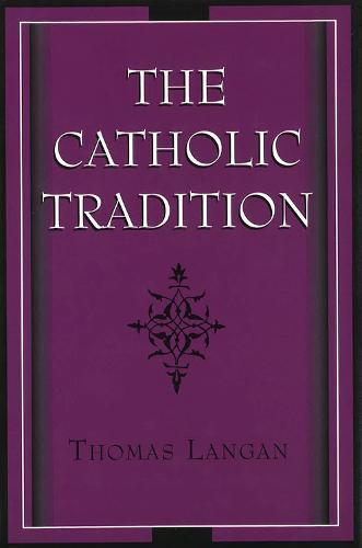 The Catholic Tradition (Hardback)