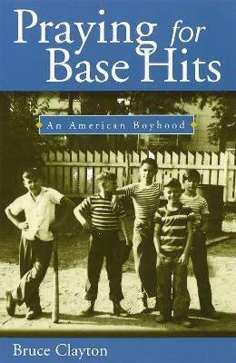 Praying for Base Hits: An American Boyhood (Paperback)