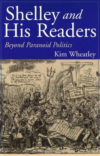 Shelley and His Readers: Beyond Paranoid Politics (Hardback)