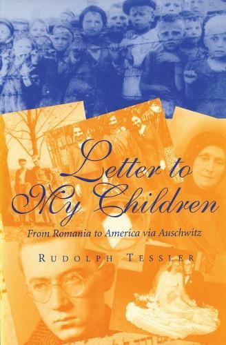 Letter to My Children: From Romania to America Via Auschwitz (Hardback)