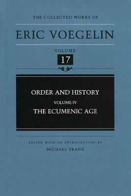Order and History vol 4: The Ecumenic Age - Collected Works of Eric Voegelin (Hardback)