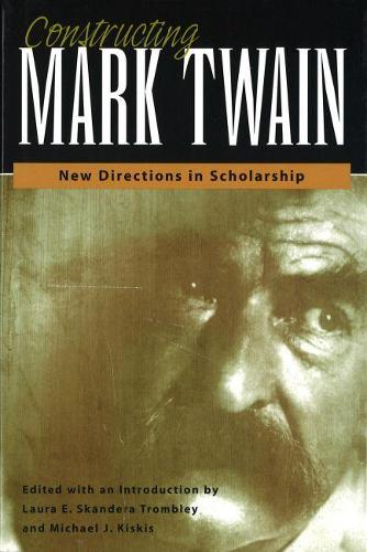 Constructing Mark Twain: New Directions in Scholarship - Mark Twain and His Circle (Hardback)