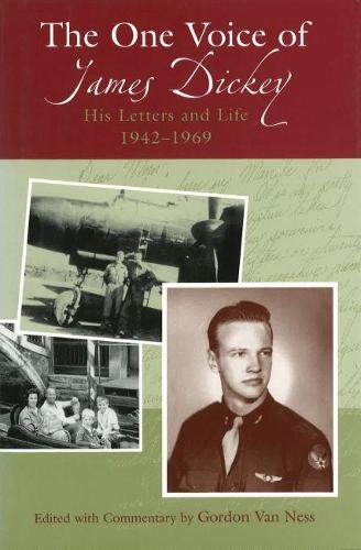 The One Voice of James Dickey: His Letters and Life, 1942-1969 (Hardback)