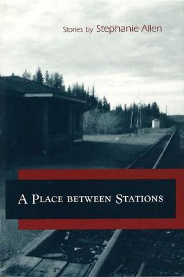 A Place Between Stations (Paperback)