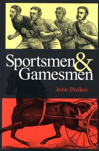 Sportsmen and Gamesmen - Sports and American Culture Series (Paperback)