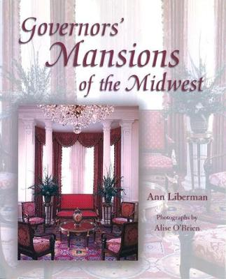 Governors' Mansions of the Midwest (Hardback)