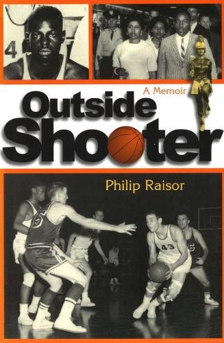 Outside Shooter: A Memoir - Sports and American Culture Series (Hardback)