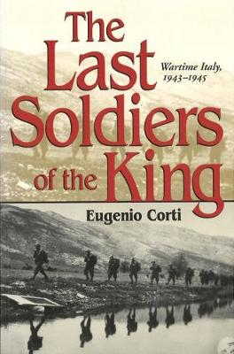 The Last Soldiers of the King: Life in Wartime Italy, 1943-1945 (Paperback)
