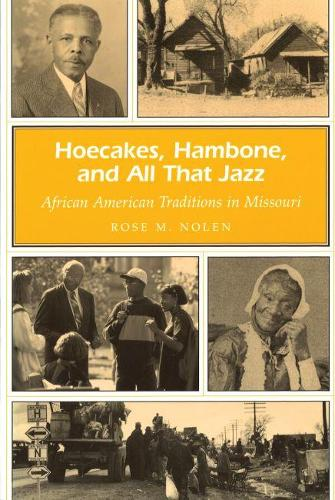Hoecakes, Hambone, and All That Jazz: African American Traditions in Missouri - Missouri Heritage Readers Series (Paperback)