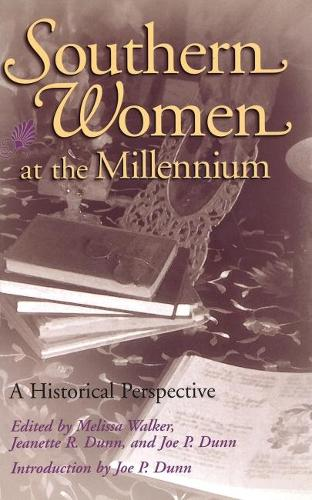 Southern Women at the Millennium: A Historical Perspective (Hardback)