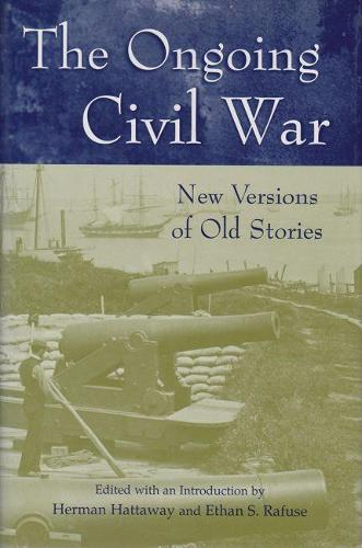 The Ongoing Civil War: New Versions of Old Stories - Shades of Blue and Gray Series (Hardback)