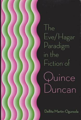 The Eve/Hagar Paradigm in the Fiction of Quince Duncan (Paperback)
