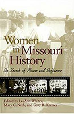 Women in Missouri History: In Search of Power and Influence (Paperback)