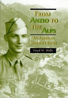 From Anzio to the Alps: An American Soldier's Story (Hardback)