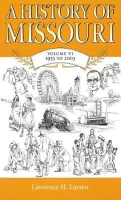 A History of Missouri v. 6; 1953 to 2003 (Paperback)