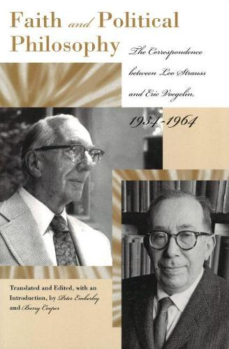 Faith and Political Philosophy: The Correspondence Between Leo Strauss and Eric Voegelin, 1934-1964 - Eric Voegelin Institute Series in Political Philosophy (Paperback)