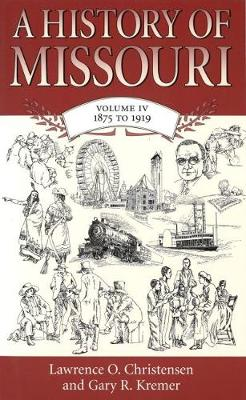 A History of Missouri v. 4; 1875 to 1919 (Paperback)
