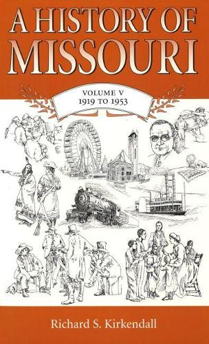 A History of Missouri v. 5; 1919 to 1953 (Paperback)