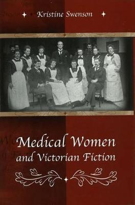 Medical Women and Victorian Fiction (Hardback)