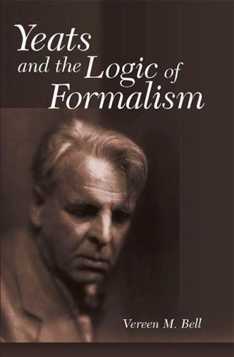 Yeats and the Logic of Formalism (Hardback)