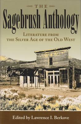 The Sagebrush Anthology: Literature from the Silver Age of the Old West - Mark Twain and His Circle (Hardback)