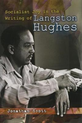 Socialist Joy in the Writing of Langston Hughes (Hardback)