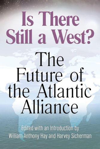 Is There Still a West?: The Future of the Atlantic Alliance (Hardback)