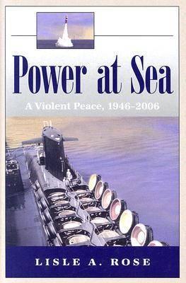 Power at Sea v. 3; Violent Peace, 1946-2006 (Hardback)