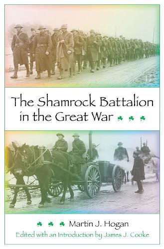 The Shamrock Battalion in the Great War (Hardback)