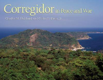 Corregidor in Peace and War (Hardback)