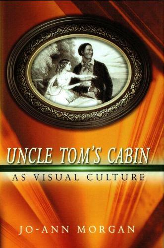 Uncle Tom's Cabin as Visual Culture (Hardback)