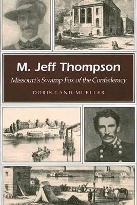 M. Jeff Thompson: Missouri's Swamp Fox of the Confederacy - Missouri Heritage Readers Series (Paperback)