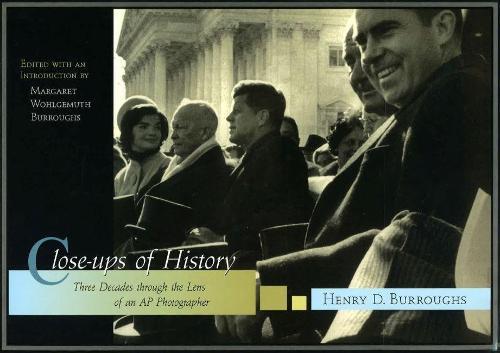 Close-ups of History: Three Decades Through the Lens of an AP Photographer (Hardback)