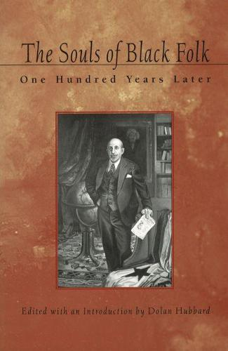 The Souls of Black Folk: One Hundred Years Later (Paperback)