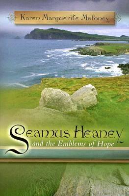 Seamus Heaney and the Emblems of Hope (Hardback)
