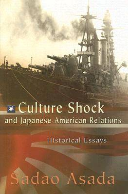Culture Shock and Japanese-American Relations: Historical Essays (Hardback)