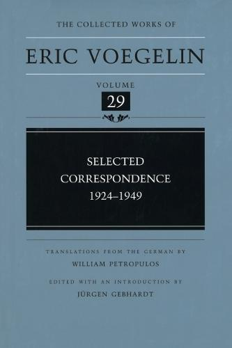 Selected Correspondence, 1924-1949 - Collected Works of Eric Voegelin (Hardback)