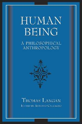 Human Being: A Philosophical Anthropology (Hardback)