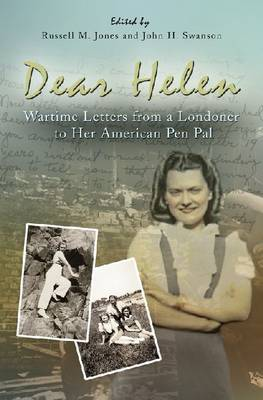 Dear Helen: Wartime Letters from a Londoner to Her American Pen Pal (Hardback)
