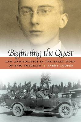 Beginning the Quest: Law and Politics in the Early Work of Eric Voegelin - Eric Voegelin Institute Series in Political Philosophy (Hardback)