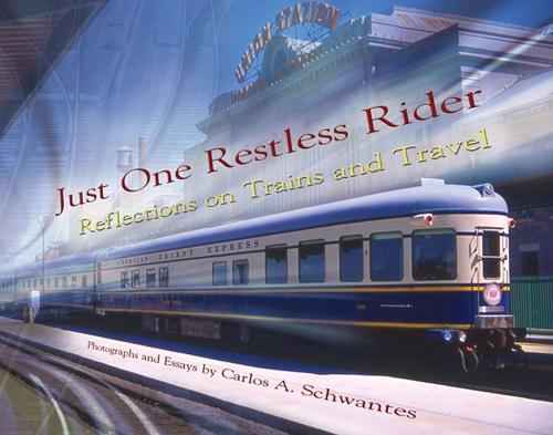 Just One Restless Rider: Reflections on Trains and Travel (Hardback)