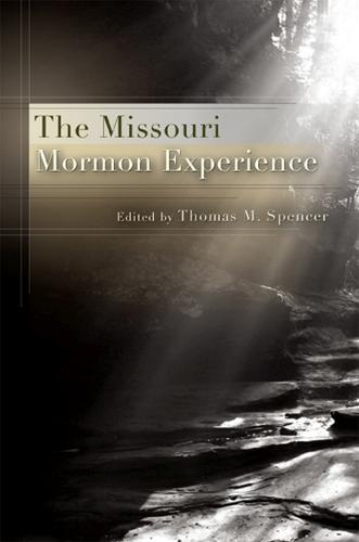 The Missouri Mormon Experience (Hardback)